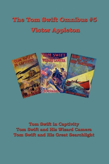 The Tom Swift Omnibus #5 ebook by Victor Appleton