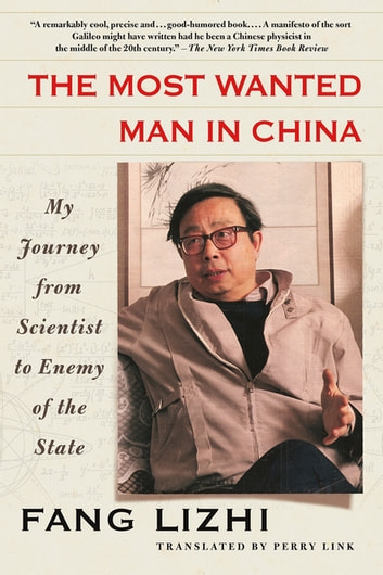The Most Wanted Man in China - My Journey from Scientist to Enemy of the State ebook by Fang Lizhi