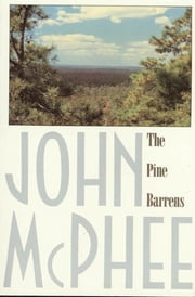 The Pine Barrens ebook by John McPhee,James Graves