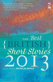 The Best British Short Stories 2013 ebook by Nicholas Royle