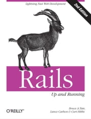 Rails: Up and Running ebook by Lance Carlson,Curt Hibbs,Bruce Tate