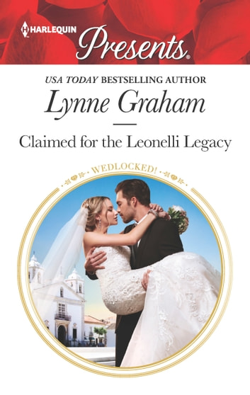 Claimed for the Leonelli Legacy 電子書 by Lynne Graham