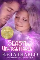 Season, Unforgettable ebook by Keta Diablo