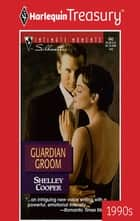 Guardian Groom ebook by Shelley Cooper