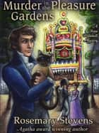 Murder in the Pleasure Gardens ebook by Rosemary Stevens