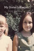 My Sister's Keeper ebook by Brenda Chapman