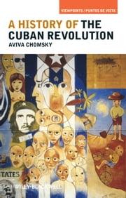 A History of the Cuban Revolution ebook by Aviva Chomsky