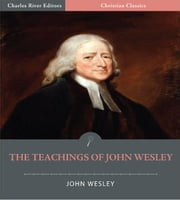 The Teachings of John Wesley ebook by John Wesley