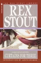 Curtains for Three eBook by Rex Stout