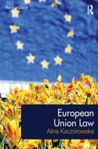 European Union Law ebook by Alina Kaczorowska-Ireland