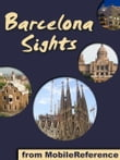 Barcelona Sights: a travel guide to the top 50 attractions in Barcelona, Spain