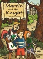 Martin and the Knight ebook by Charles Coulson
