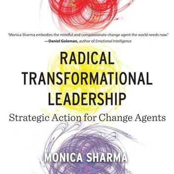 Radical Transformational Leadership - Strategic Action for Change Agents audiobook by Monica Sharma