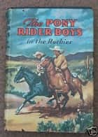 The Pony Rider Boys with the Texas Rangers or On the Trail of the Border Bandits ebook by Patchin, Frank Gee