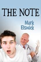 The Note ebook by Mark Elswick
