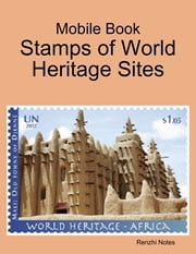 Mobile Book: Stamps of World Heritage Sites ebook by Renzhi Notes
