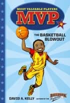 MVP #4: The Basketball Blowout ebook by David A. Kelly, Scott Brundage