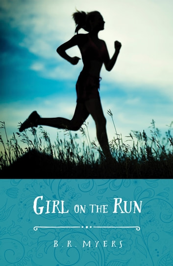 Girl on the Run eBook by B. R. Myers