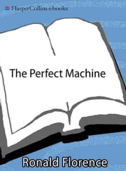 The Perfect Machine - Building the Palomar Telescope ebook by Ronald Florence