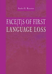 Face[t]s of First Language Loss ebook by Sandra G. Kouritzin