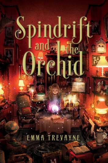 Spindrift and the Orchid ebook by Emma Trevayne
