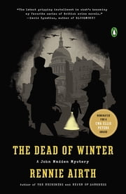 The Dead of Winter - A John Madden Mystery ebook by Rennie Airth