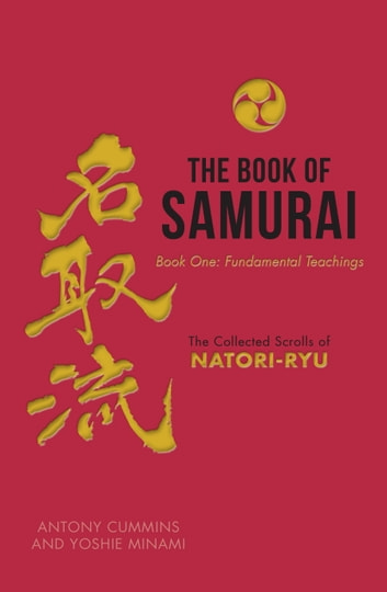 The Book of Samurai - Book One: Fundamental Teachings ebook by Antony Cummins,Yoshie Minami