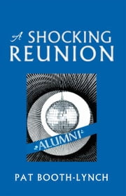 A Shocking Reunion ebook by Pat Booth-Lynch