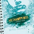 Metamorphosis: Junior Year audiobook by Betsy Franco