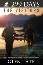 299 Days: The Visitors ebook by Glen Tate