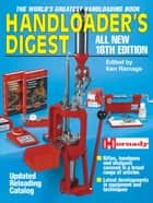 Handloader's Digest - The World's Greatest Handloading Book ebook by Gun Digest