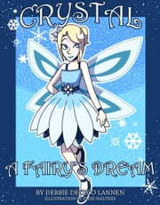 Crystal - A Fairy's Dream ebook by Debbie Lannen