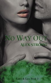 No Way Out - Love & Lies, #2 ebook by Alex Strong