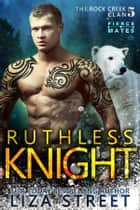 Ruthless Knight ebook by