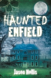 Haunted Enfield ebook by Jason Hollis