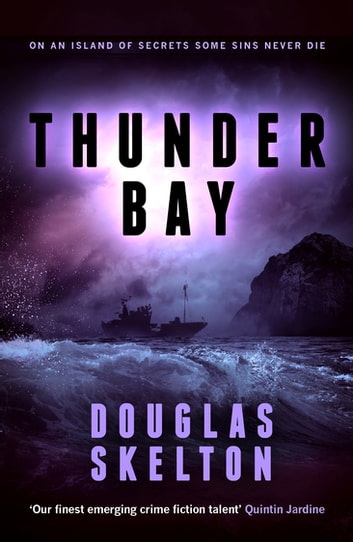 Thunder Bay - an exciting and atmospheric crime thriller ebook by Douglas Skelton