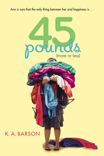 45 Pounds (More or Less) ebook by Kelly Barson