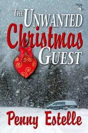 The Unwanted Christmas Guest ebook by Penny Estelle