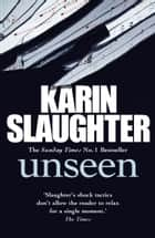 Unseen ebook by Karin Slaughter