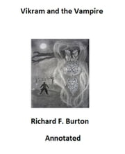 Vikram and the Vampire (Annotated) ebook by Richard Burton