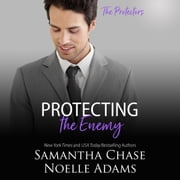 Protecting the Enemy - The Protectors audiobook by Samantha Chase, Noelle Adams