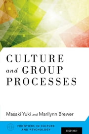 Culture and Group Processes ebook by Masaki Yuki,Marilynn Brewer