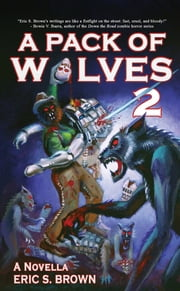 A Pack of Wolves 2: Skyfall ebook by Eric S. Brown