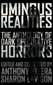 Ominous Realities: The Anthology of Dark Speculative Horrors ebook by William Meikle,John F.D. Taff,Hugh A.D. Spencer