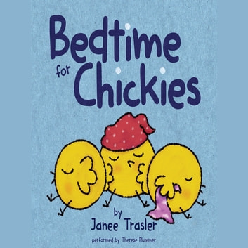Bedtime for Chickies audiobook by Janee Trasler
