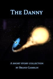 The Danny ebook by Brand Gamblin