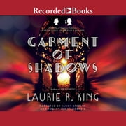 Garment of Shadows - A novel of suspense featuring Mary Russell and Sherlock Holmes audiobook by Laurie R. King