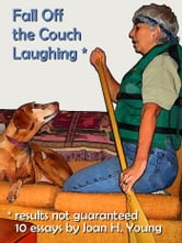 Fall Off the Couch Laughing ebook by Joan H. Young