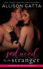 Seduced by the Stranger ebook by Allison Gatta