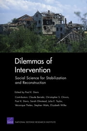 Dilemmas of Intervention - Social Science for Stabilization and Reconstruction ebook by Paul K. Davis
